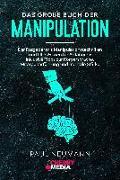 Cover-Bild zu Neumann, Paul: Das große Buch der Manipulation