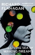 Cover-Bild zu Flanagan, Richard: The Living Sea of Waking Dreams