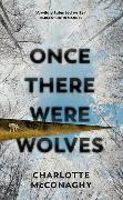 Cover-Bild zu McConaghy, Charlotte: Once There Were Wolves