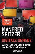 Cover-Bild zu Digitale Demenz von Spitzer, Manfred