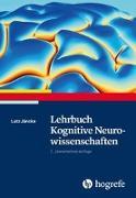 Cover-Bild zu Lehrbuch Kognitive Neurowissenschaften von Jäncke, Lutz