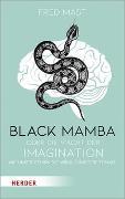 Cover-Bild zu Black Mamba oder die Macht der Imagination von Mast, Fred