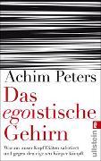 Cover-Bild zu Das egoistische Gehirn von Peters, Achim