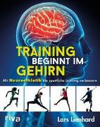 Cover-Bild zu Training beginnt im Gehirn von Lienhard, Lars