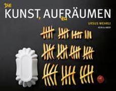 Cover-Bild zu Wehrli, Ursus: Die Kunst, aufzuräumen