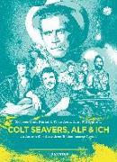 Cover-Bild zu Laubach-Kiani, Philip (Hrsg.): Colt Seavers, Alf und Ich