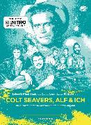 Cover-Bild zu Arnu, Titus: Colt Seavers, Alf & Ich (eBook)