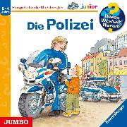 Cover-Bild zu Erne, Andrea: Wieso? Weshalb? Warum? junior. Die Polizei (Audio Download)
