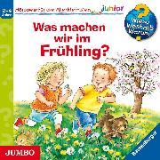 Cover-Bild zu Erne, Andrea: Wieso? Weshalb? Warum? junior. Was machen wir im Frühling? (Audio Download)