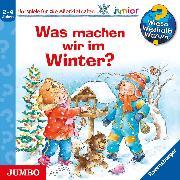 Cover-Bild zu Erne, Andrea: Wieso? Weshalb? Warum? junior. Was machen wir im Winter? (Audio Download)