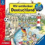 Cover-Bild zu Erne, Andrea: Wieso? Weshalb? Warum? Wir entdecken Deutschland (Audio Download)