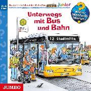 Cover-Bild zu Erne, Andrea: Wieso? Weshalb? Warum? junior. Unterwegs mit Bus und Bahn (Audio Download)
