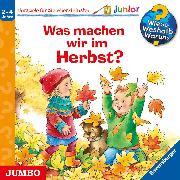 Cover-Bild zu Erne, Andrea: Wieso? Weshalb? Warum? junior. Was machen wir im Herbst? (Audio Download)