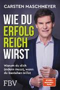 Cover-Bild zu Wie du erfolgreich wirst von Maschmeyer, Carsten