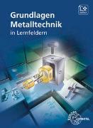 Cover-Bild zu Grundlagen Metalltechnik in Lernfeldern von Brabec, Daniel