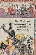 Cover-Bild zu Murray, Alan V. (Hrsg.): The Medieval Tournament as Spectacle