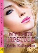 Cover-Bild zu Kallmaker, Karin: My Lady Lipstick