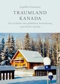 Cover-Bild zu Grossmann, Angelika: Traumland Kanada