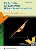 Cover-Bild zu Mathematik / Mathematik für zweijährige Höhere Berufsfachschulen Typ Wirtschaft und Verwaltung von Männel, Rolf