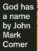 Cover-Bild zu Comer, John Mark: God Has a Name