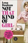 Cover-Bild zu Dunham, Lena: Not That Kind of Girl