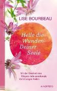 Cover-Bild zu Heile die Wunden Deiner Seele von Bourbeau, Lise