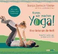 Cover-Bild zu Komm, wir machen Yoga! Eine Reise um die Welt (eBook)