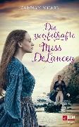 Cover-Bild zu Die zweifelhafte Miss DeLancey (eBook) von Miller, Carolyn