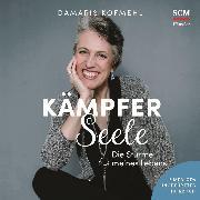 Cover-Bild zu Kämpferseele (Audio Download) von Kofmehl, Damaris