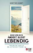 Cover-Bild zu Nur wer sich ändert, bleibt lebendig (eBook) von Hickert, Christoph