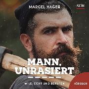 Cover-Bild zu Mann, unrasiert (Audio Download) von Hager, Marcel