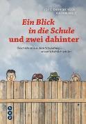 Cover-Bild zu Ein Blick in die Schule und zwei dahinter von Ehrnsberger, Jörg