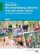 Cover-Bild zu Das Kind - Die Entwicklung zwischen drei und sechs Jahren von Dr. Hille, Katrin