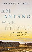 Cover-Bild zu Am Anfang war Heimat (eBook) von Rathgeb, Eberhard