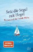 Cover-Bild zu Setz die Segel mit Hegel von Hellmann, Brigitte (Hrsg.)