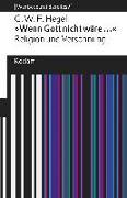 Cover-Bild zu »Wenn Gott nicht wäre ...«. Religion und Versöhnung von Hegel, Georg Wilhelm Friedrich