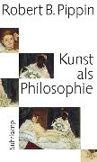 Cover-Bild zu Kunst als Philosophie von Pippin, Robert B.