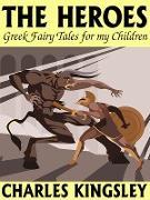 Cover-Bild zu Kingsley, Charles: The Heroes: Greek Fairy Tales for my Children (eBook)