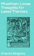 Cover-Bild zu Kingsley, Charles: Phaethon: Loose Thoughts for Loose Thinkers (eBook)