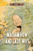 Cover-Bild zu Kingsley, Charles: Madam How and Lady Why (eBook)