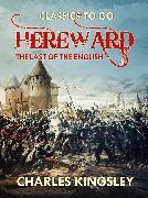Cover-Bild zu Kingsley , Charles: Hereward the Last of the English (eBook)