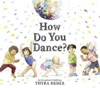 Cover-Bild zu Heder, Thyra: How Do You Dance? (eBook)