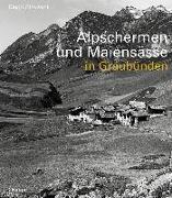 Cover-Bild zu Alpschermen und Maiensässe in Graubünden von Giovanoli, Diego
