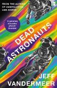 Cover-Bild zu Vandermeer, Jeff: Dead Astronauts (eBook)