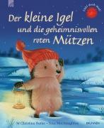 Cover-Bild zu Der kleine Igel und die geheimnisvollen roten Mützen von Butler, M Christina