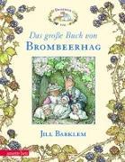 Cover-Bild zu Das grosse Buch von Brombeerhag von Barklem, Jill