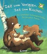 Cover-Bild zu Zeit zum Vorlesen, Zeit zum Kuscheln - Die schönsten Vorlesegeschichten für die ganze Familie von Loewe Vorlesebücher (Hrsg.)