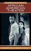 Cover-Bild zu Hill, Anthony D: Historical Dictionary of African American Theater