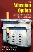 Cover-Bild zu Barnett, Anthony: The Athenian Option: Radical Reform for the House of Lords