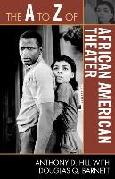 Cover-Bild zu Hill, Anthony D.: The A to Z of African American Theater (eBook)